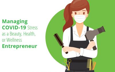 Managing COVID-19 Stress as a Beauty, Health, or Wellness Entrepreneur